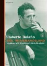 Bolano, Roberto Exil im Niemandsland