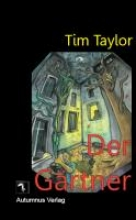 Taylor, Tim Der Grtner