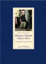 Mutters Hnde, Vaters Herz
