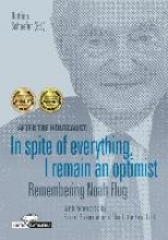 After the Holocaust: In spite of everything, I remain an optimist - Remembering Noah Flug