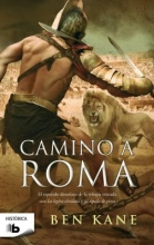 Kane, Ben Camino a Roma The Road to Rome