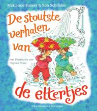 Ron Schröder Marianne Busser, De stoutste verhalen van de ettertjes