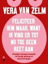 Vera van Zelm , Feliciteer hém maar. Want ik vind er tot nu toe geen reet aan.