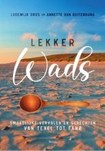 Annette van Ruitenburg Lodewijk Dros, Lekker Wads