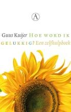 Guus  Kuijer Hoe word ik gelukkig ? (POD)