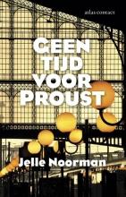 Noorman, Jelle Geen tijd voor Proust