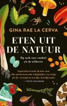 Gina Rae La Cerva , Eten uit de natuur