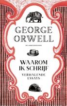 George Orwell , Waarom ik schrijf