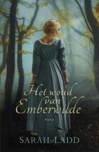 Sarah E.  Ladd Het woud van Emberwilde