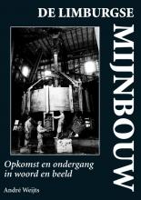 André Weijts , De Limburgse mijnbouw
