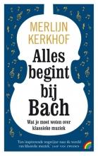 Merlijn Kerkhof , Alles begint bij Bach