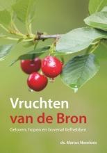 Marius Noorloos , Vruchten van de Bron