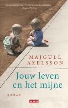Majgull  Axelsson Jouw leven en het mijne