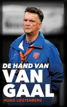 Hugo  Logtenberg De hand van Van Gaal