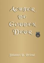 Johannes B.  Vriend Achter de Gouden Deur