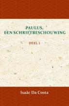 Isaäc Da Costa , Paulus, een Schriftbeschouwing 1