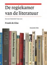 Frank de Glas , De regiekamer van de literatuur