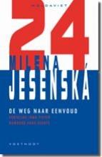 Milena Jesenska , De weg naar eenvoud