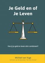 Michiel Van Vugt , Je geld of je leven