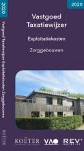 Koeter Vastgoed Adviseurs , Vastgoed Taxatiewijzer Exploitatiekosten Zorggebouwen 2020