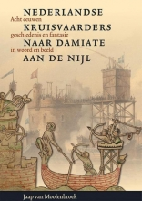 Jaap van Moolenbroek , Nederlandse kruisvaarders naar Damiate aan de Nijl