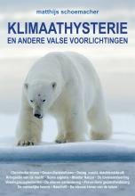Matthijs Schoemacher , Klimaathysterie