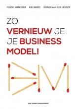 Dorien van der Heijden Yousri  Mandour  Kris  Brees, Zo vernieuw je je businessmodel