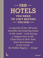 Debbie Pappyn , 150 Hotels You Need to Visit before You Die