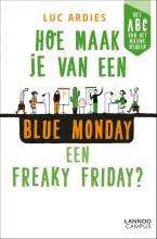 Luc Ardies , Hoe maak je van een blue Monday een freaky Friday?