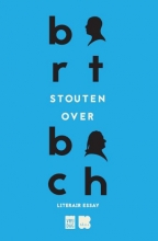 Bart Stouten , Bart Stouten over Bach