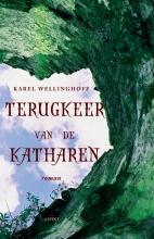 Karel  Wellinghoff Terugkeer van de Katharen