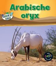 Anita  Ganeri Mijn eerste docuboek Arabische oryx