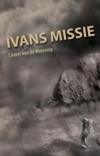 Casper van de Watering , Ivans missie
