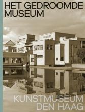 Jet Overeem Jan de Bruijn  Doede Hardeman, Het gedroomde museum. Kunstmuseum Den Haag