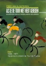 Fred van Slogteren , Als je de tour niet hebt gereden, dan
