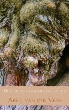 Abe J. van der Veen , De wijsheid van bomen en kruiden