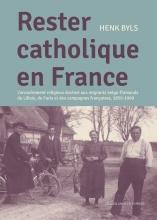 Henk Byls , Rester Catholique en France