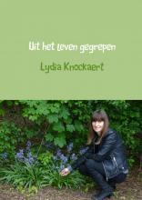 Lydia  Knockaert Uit het leven gegrepen