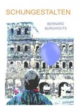 Bernard Burghouts Schijngestalten