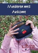Sigrid  Landman Moederen met autisme