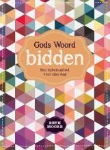 Beth Moore , Gods Woord bidden