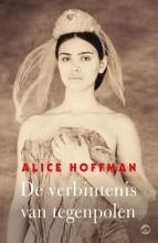Alice  Hoffman De verbintenis van tegenpolen