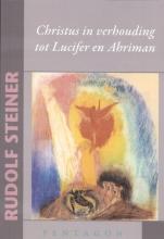 Rudolf  Steiner Christus in verhouding tot Lucifer en Ahriman