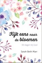 Sarah Beth Marr , Kijk eens naar de bloemen