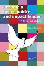 Saskia Harkema , Become a peacebuilder and impact leader