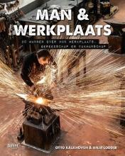 Otto Kalkhoven , Man & Werkplaats