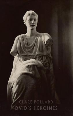 Clare Pollard,Ovid`s Heroines