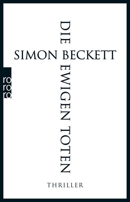 Simon Beckett,Die ewigen Toten