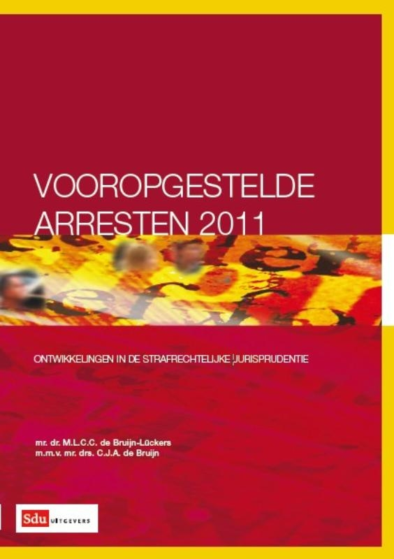 M.L.C.C. de Bruijn-Lückers, C.J.A. de Bruijn,Vooropgestelde arresten 2011