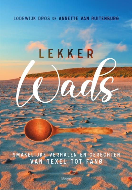 Lodewijk Dros, Annette van Ruitenburg,Lekker Wads